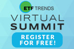 Join the 2018 ETF Trends Virtual Summit. Register Now For FREE!