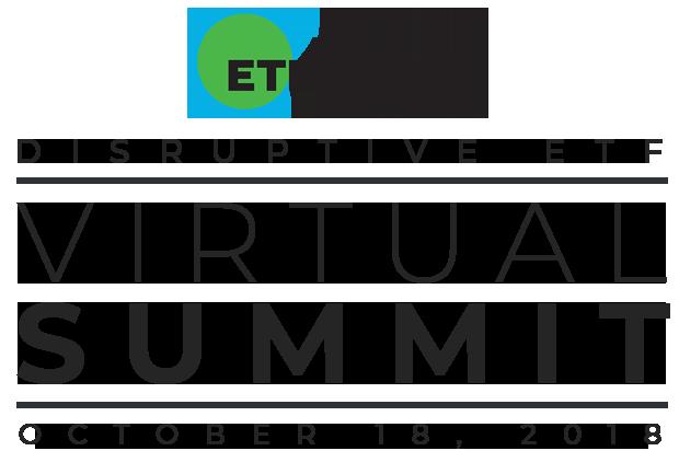 ETF Trends Disruptive ETF Virtual Summit - October 18, 2018