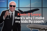 Why Kevin O'Leary Makes His Kids Fly Economy
